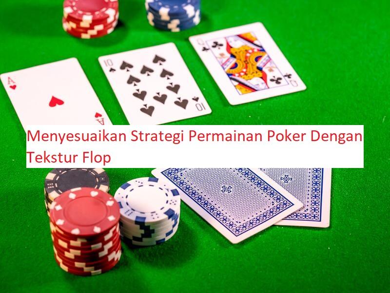 strategi poker tekstur flop
